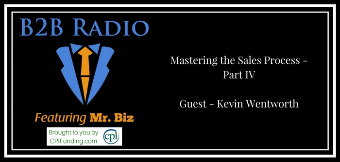 Mastering the Sales Process - Part IV