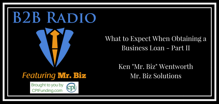 What to Expect When Obtaining a Business Loan - Part II